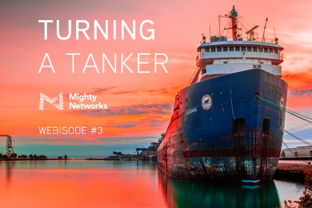 Turning a tanker - Webisode 3